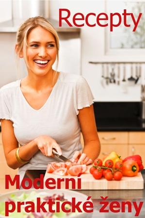 recepty, online kuchařka, vaříme a pečeme snadno a rychle, moderní praktická žena